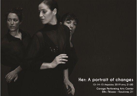 «Her: A portrait of changes»: Χορευτική παράσταση στο Garage Performing Arts Center