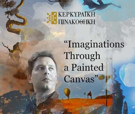 Η έκθεση ζωγραφικής του Σπύρου Γελέκα «Imaginations Through a Painted Canvas» στην Κερκυραϊκή Πινακοθήκη
